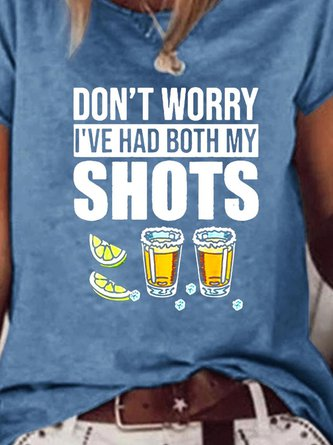 Don't worry I've had both my shots vaccination tequila Slogan T-shirt