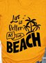 Life Is Better At The Beach Tee Graphic Crew Neck T-shirt